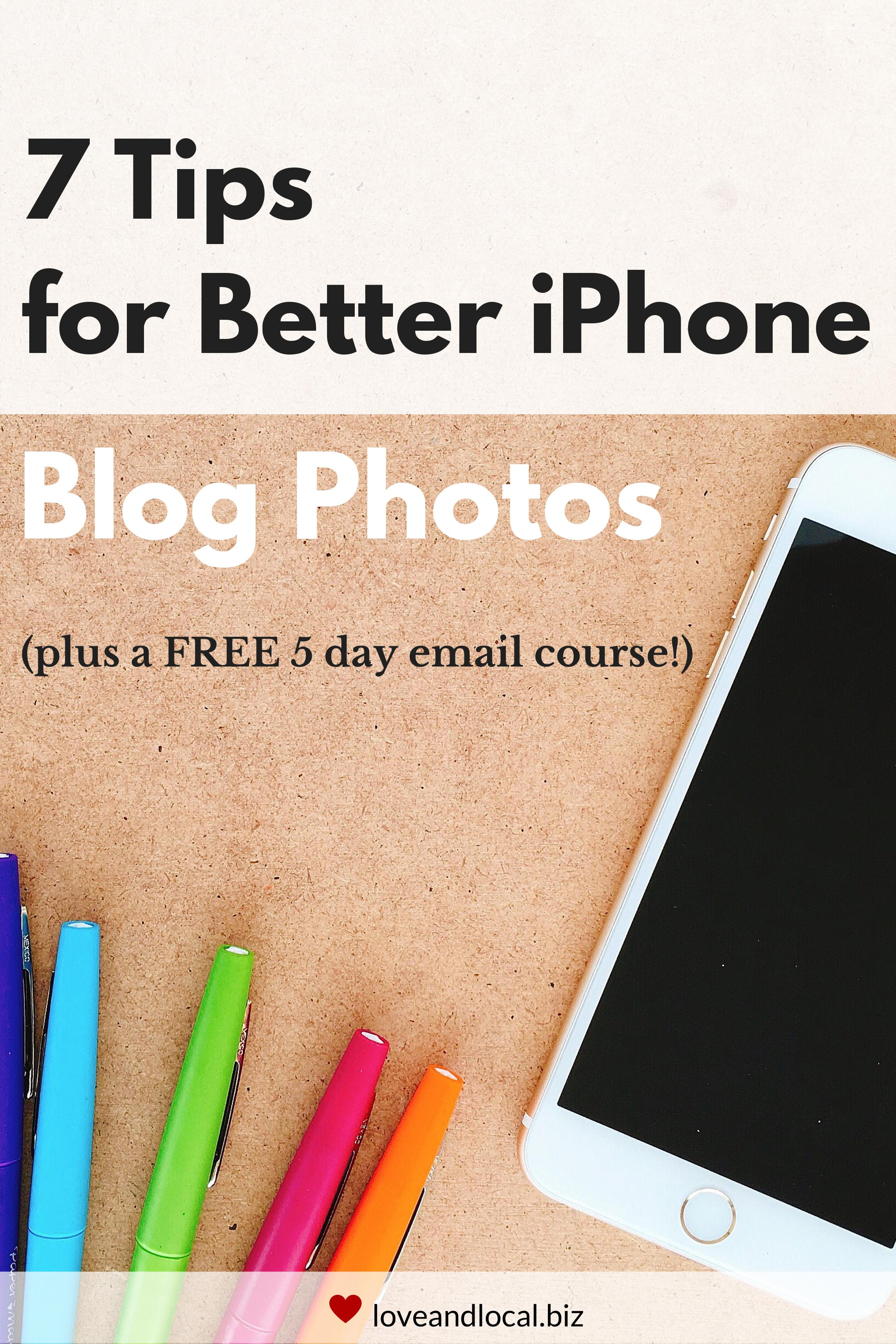 Learn how to take great blog photos with your iPhone with these 7 actionable tips plus a free 5 day email course to really take your iPhoneography to the next level! | via Love and Local Business | loveandlocal.biz