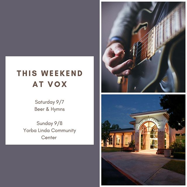 Is it just the long weekend or has it already been a long week? Here's something to look forward to: Beer & Hymns on Saturday in Placentia (see FB for address!) and Sunday gathering at Yorba Linda Community Center!