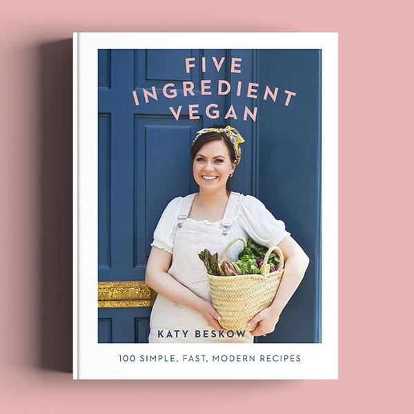 Five Ingredient Vegan    July 2019   Assisted design for  Five Ingredient Vegan  by Katy Beskow