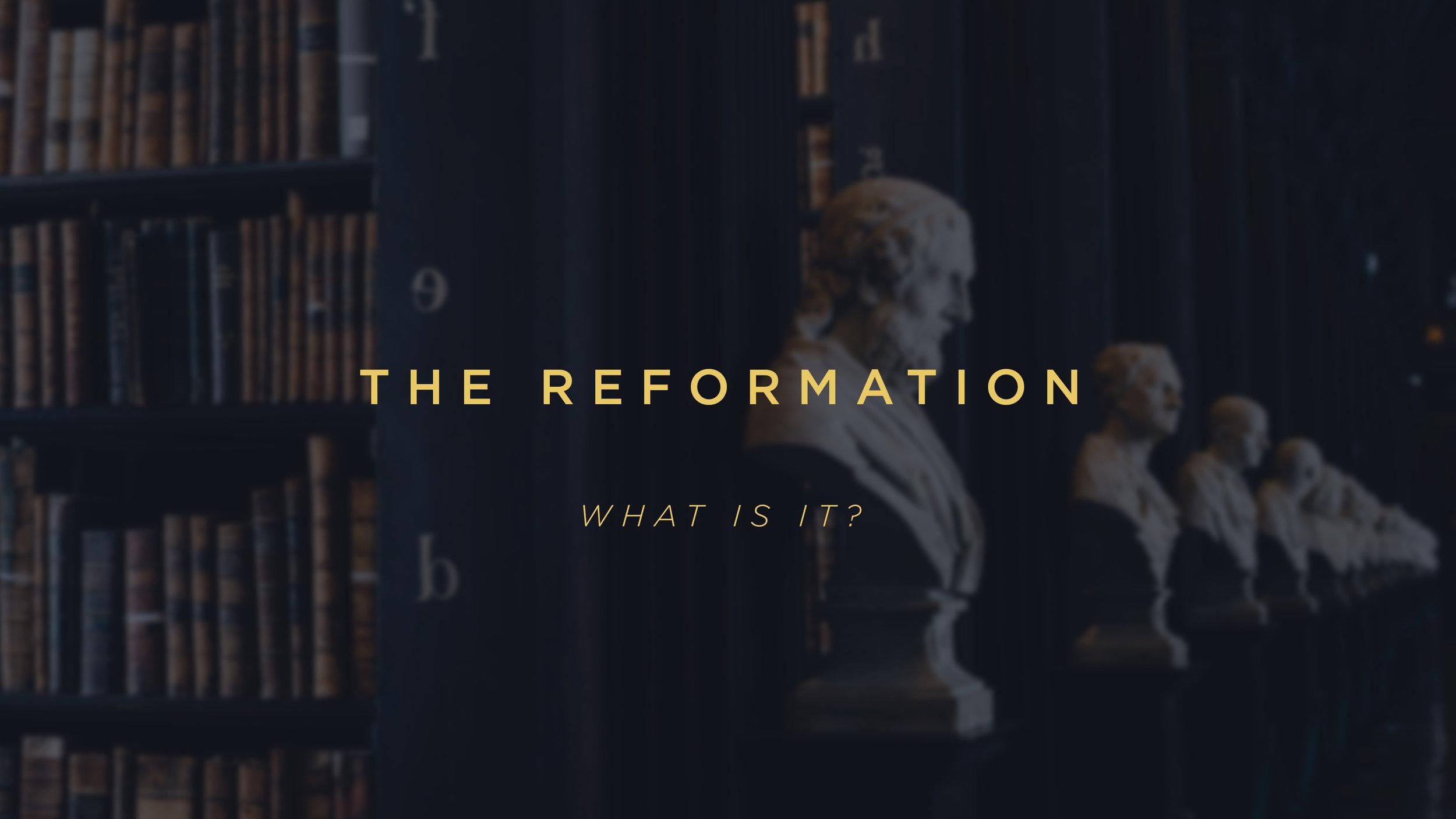 Reformation_WhatIsIt.jpg