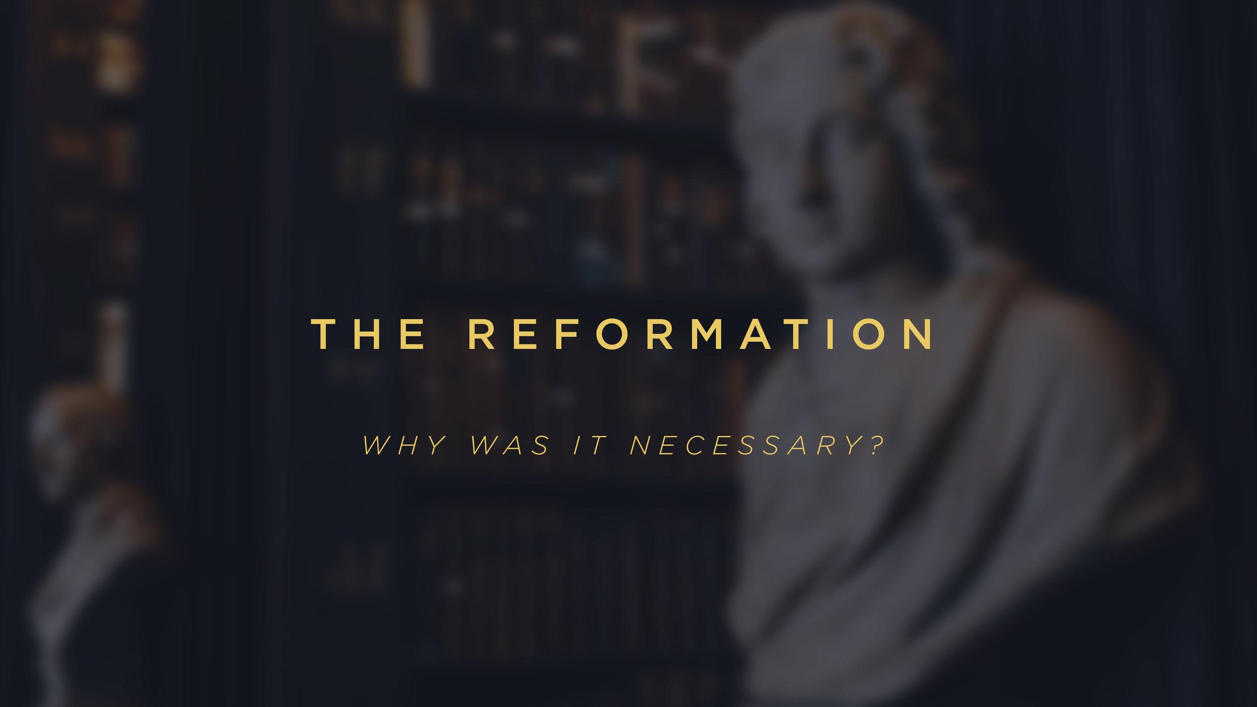 Reformation_WhyWasItNecessary?