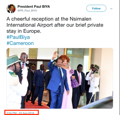 """Cameroonian President Paul Biya announcing his return from """"brief private stay in Europe"""" on August 25, 2018 from his Official Twitter Page. Source:    President Paul Biya's Official Twitter Page   ."""