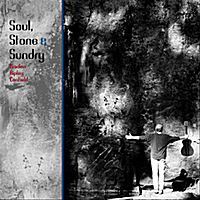 Soul, Stone and Sundry - Braden Canfield