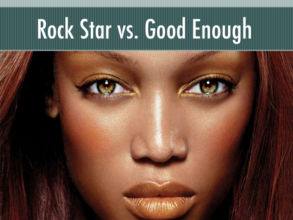 Tyra-Banks-Rock-star-vs-good-enough.png