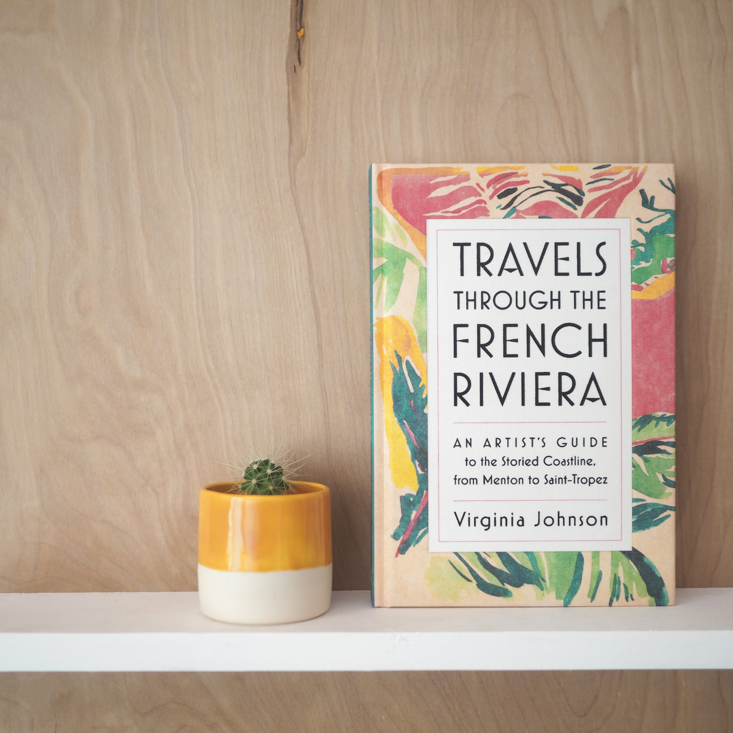 Travels through the French Riveria by Virginia Johnson