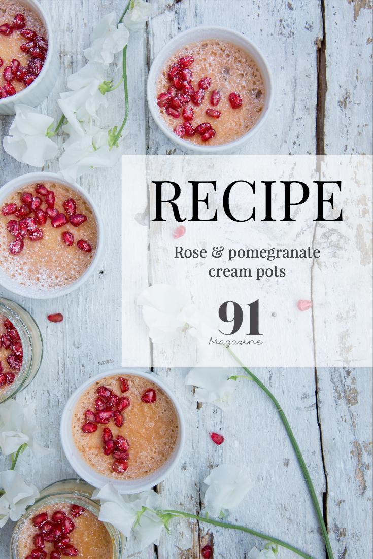 RECIPE: Rose and Pomegranate cream pots