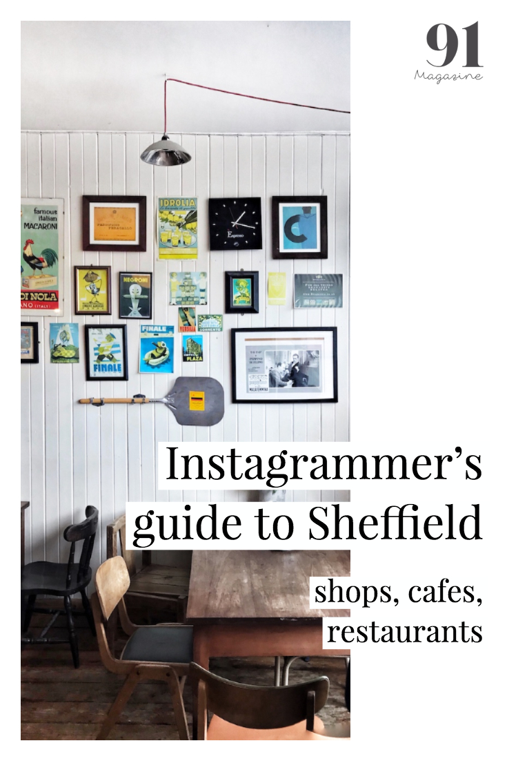 Instagrammer's Guide to Sheffield - by 91 Magazine