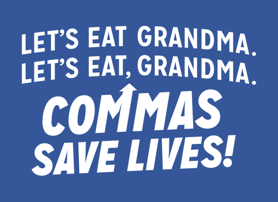 Forget about reindeer. Save Grandma from missing commas.