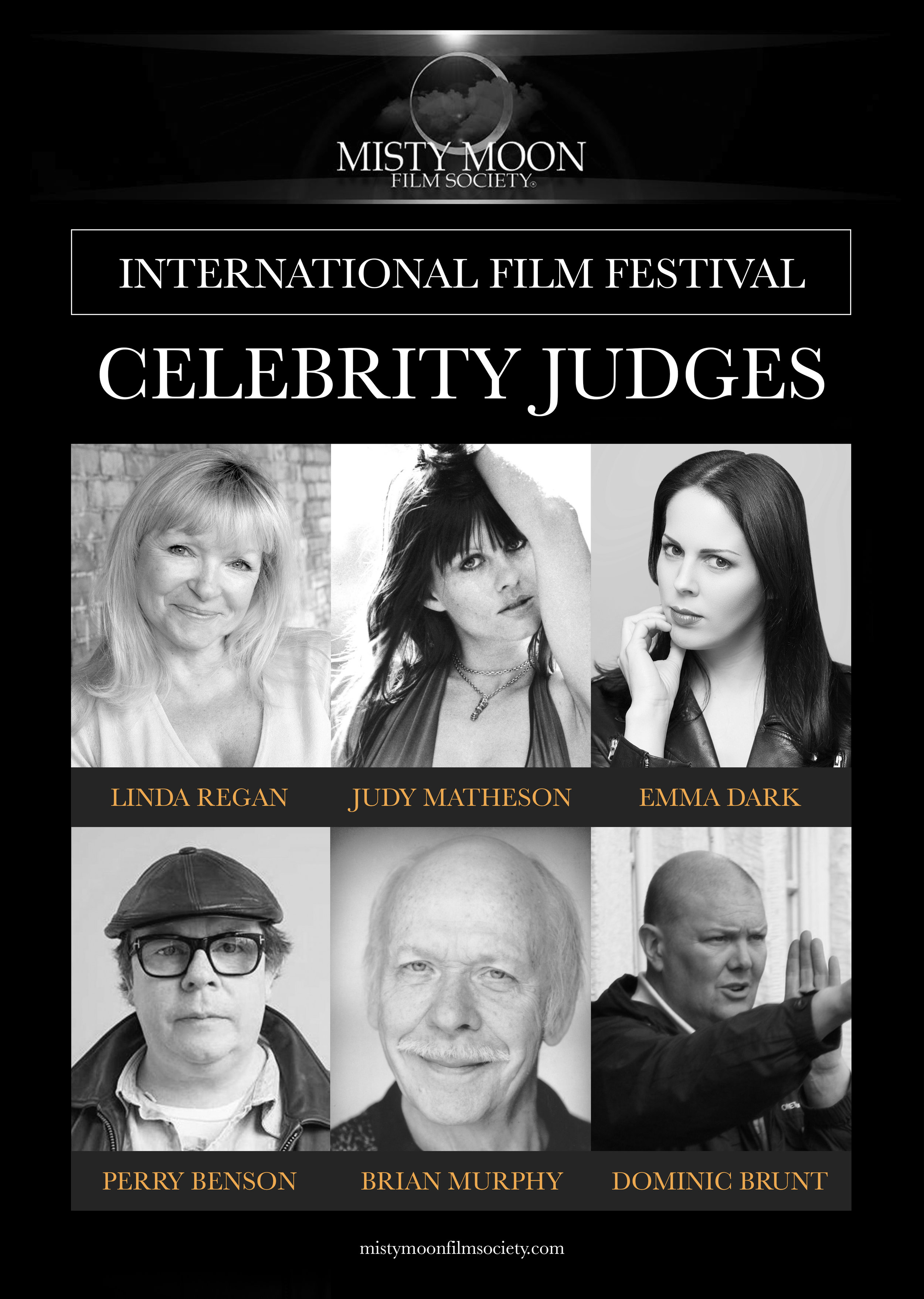 Judy Matheson – Actress  (Twins of Evil, Lust for a Vampire)   Perry Benson – Actor  (This is England, Sid and Nancy)   Brian Murphy – Actor  (Last of the Summer Wine,George & Mildred)   Dominic Brunt – Director/Actor  (Bait, Inbred, Emmerdale)   Emma Dark – Director/Actress  (Seize the Night, Island of the Blind Dead)   Linda Regan – Actress/Author  (Hi-De-Hi, Quadrophenia)