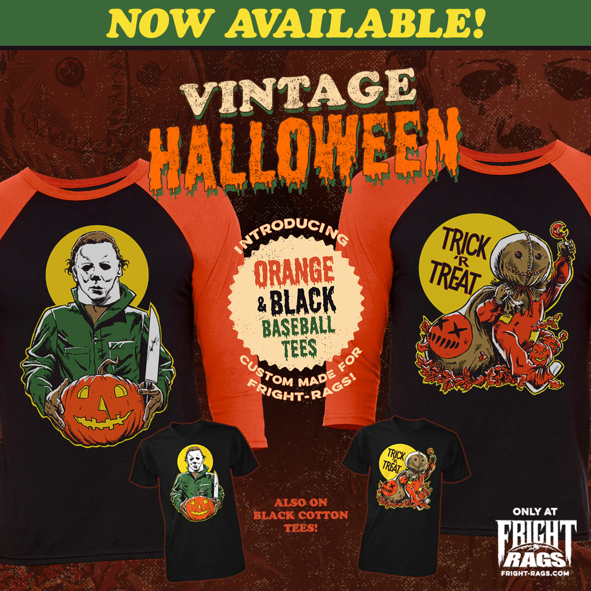 VINTAGE HALLOWEEN - For the Vintage Halloween collection, Fright-Rags enlisted Nathan Thomas Milliner to illustrate two heavyweights of Halloween horror - Halloween's Michael Myers and Trick 'r Treat's Sam - in the style of vintage decorations. Each design is available on custom-made black and orange baseball tees as well as regular T-shirts.