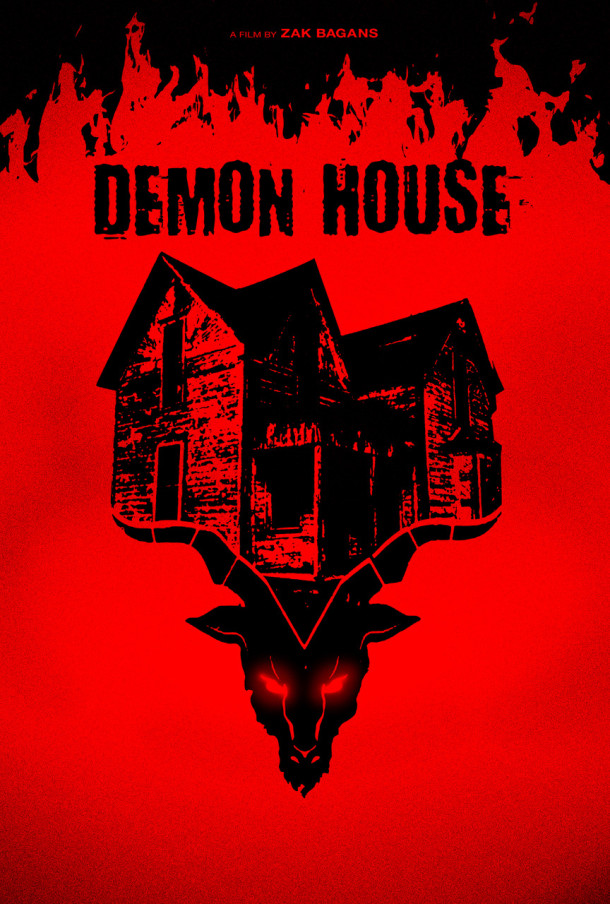 DEMON HOUSE - Demon House will be in theaters and available to rent and own on Digital HD on March 16th! After buying a haunted home in Indiana over the phone, sight unseen, paranormal investigator Zak Bagans and his crew are unprepared for the demonic forces that await them at the location referred to as a