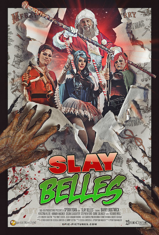 LOS ANGELES –  Epic Pictures  and  Dread Central Presents  are thrilled to release the official poster and trailer for their newest and scariest holiday film! From the team that brought  Repo! The Genetic Opera  and  The Devil's Carnival  to cities across the country comes  SLAY BELLES .