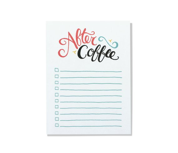 Prioritize coffee before those things you need to get done while the kids are at school, with this  Kat French Design  notepad.