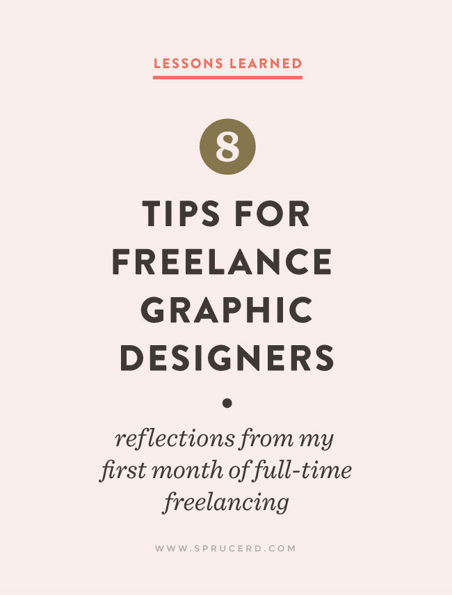 8 Tips for Freelance Graphic Designers | Spruce Rd. #freelanceadvice #freelance #design #entrepreneur