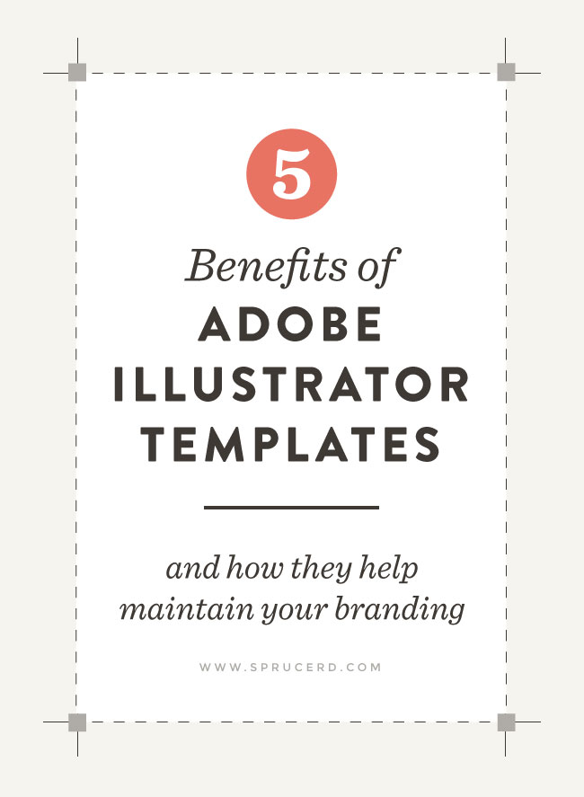 5 Benefits of Adobe Illustrator Templates | Spruce Rd. #designresource #graphicdesign #design #freelance
