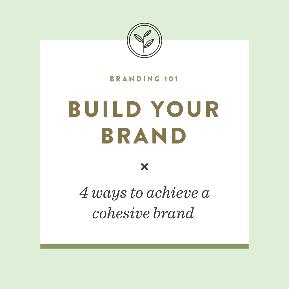 4 ways to achieve a cohesive brand