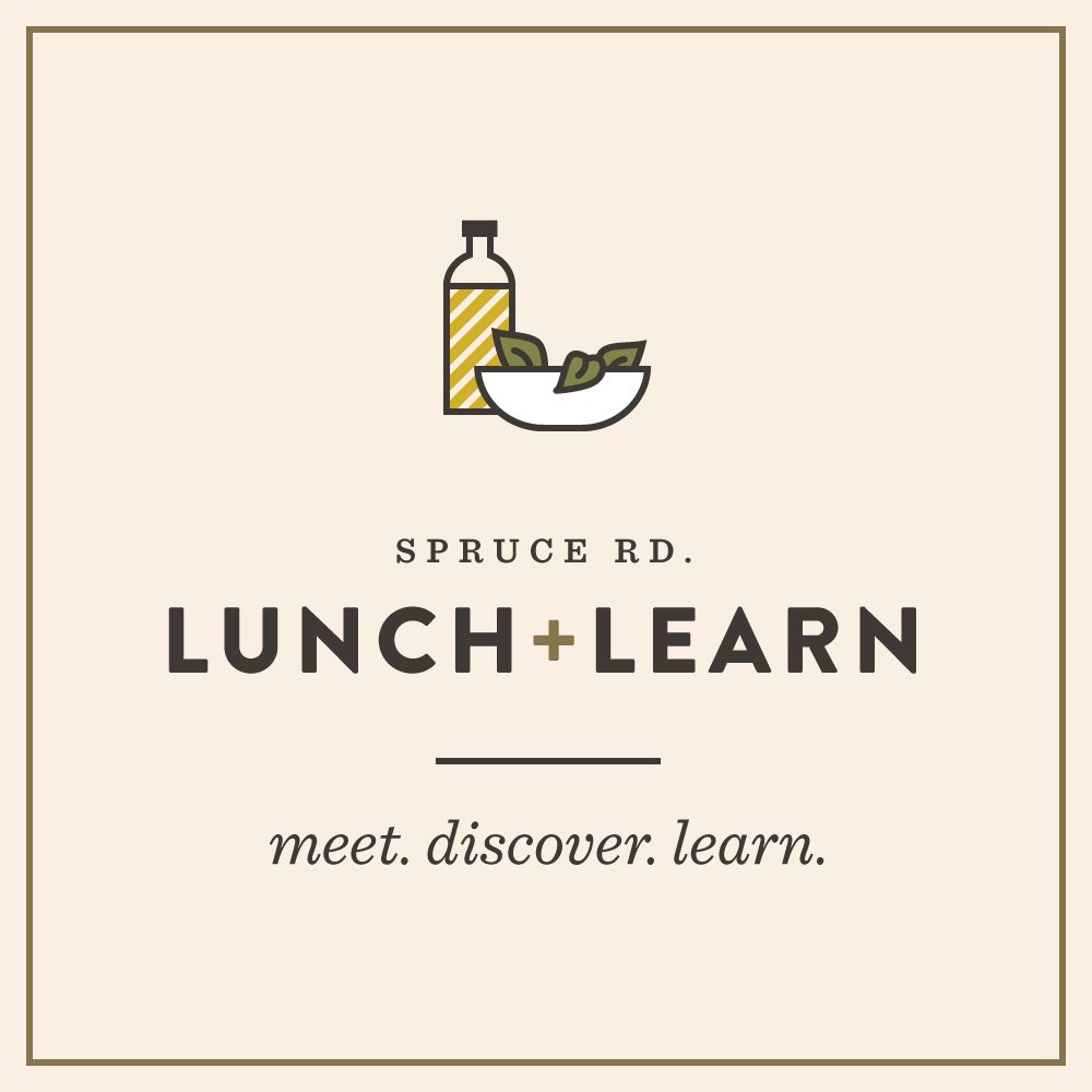 Lunch and Learn | Spruce Rd.