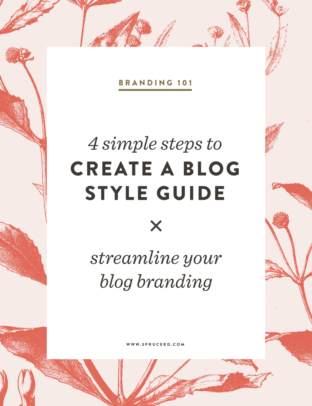 4 simple steps to Create a Blog Style Guide | Spruce Rd. #blog #branding