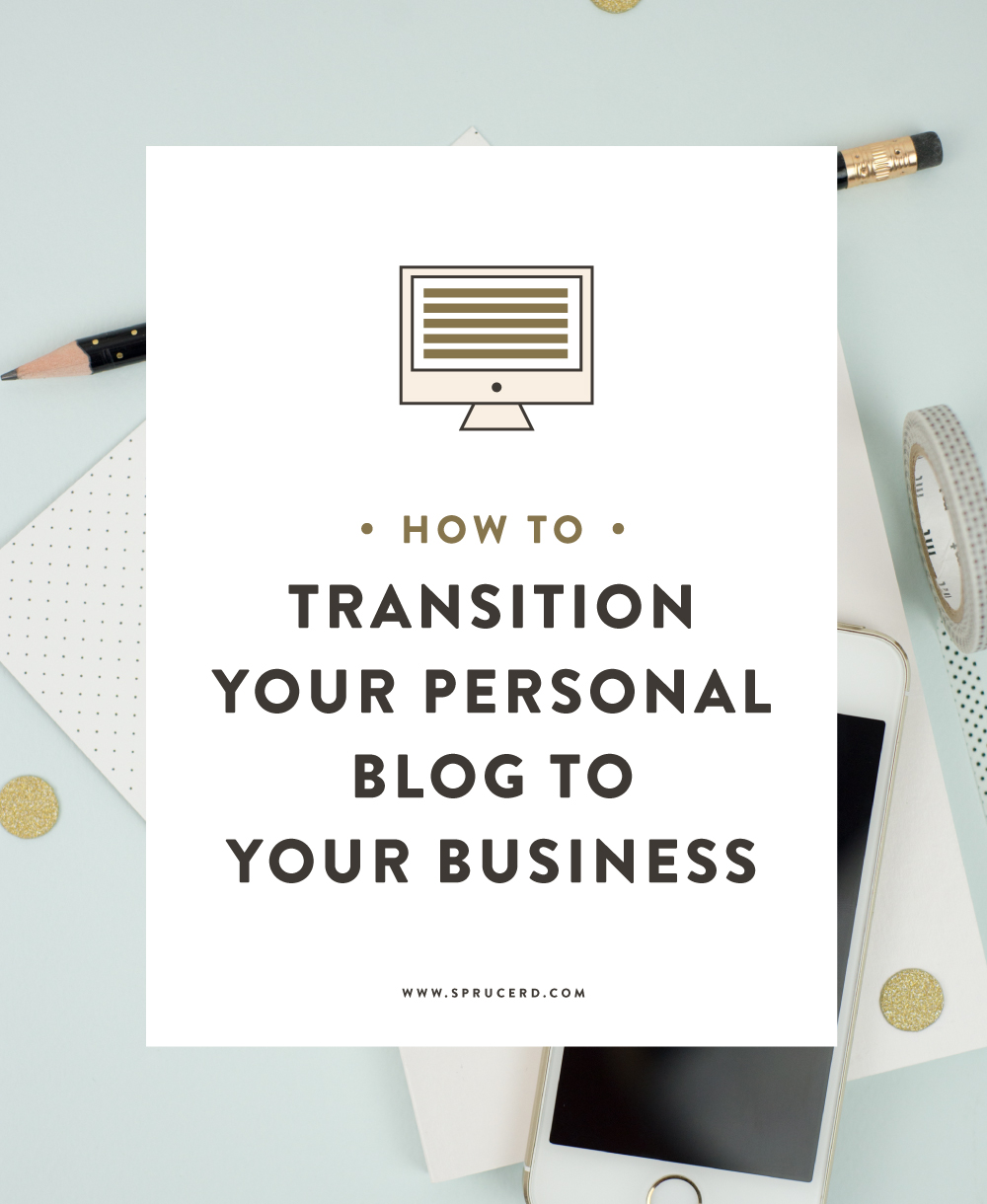 How to transition your personal blog to your business | Spruce Rd.