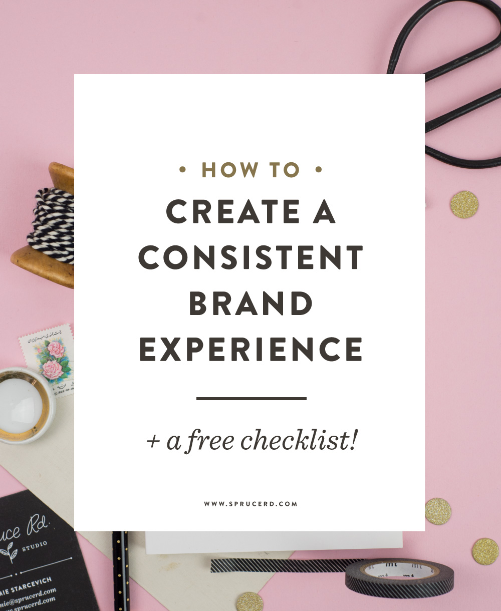 How to create a consistent brand experience   Spruce Rd.