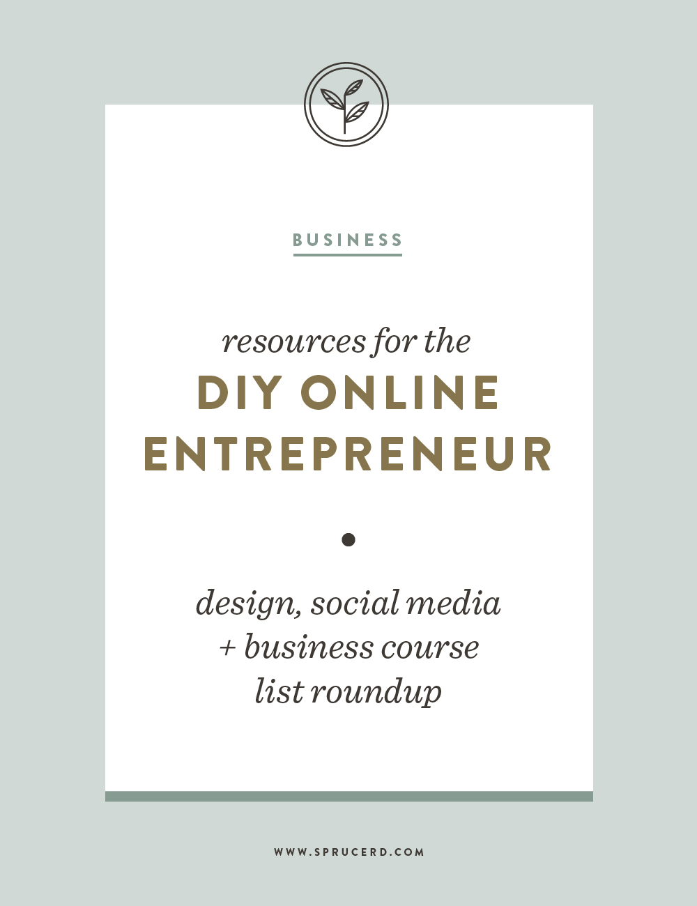 Resources for the DIY Online Entrepreneur, Spruce Rd. | Gift guide for the DIY online entrepreneur. Whether you are a blogger, designer or infopreneur, this resource roundup of a few great courses are great to add to your Christmas list!