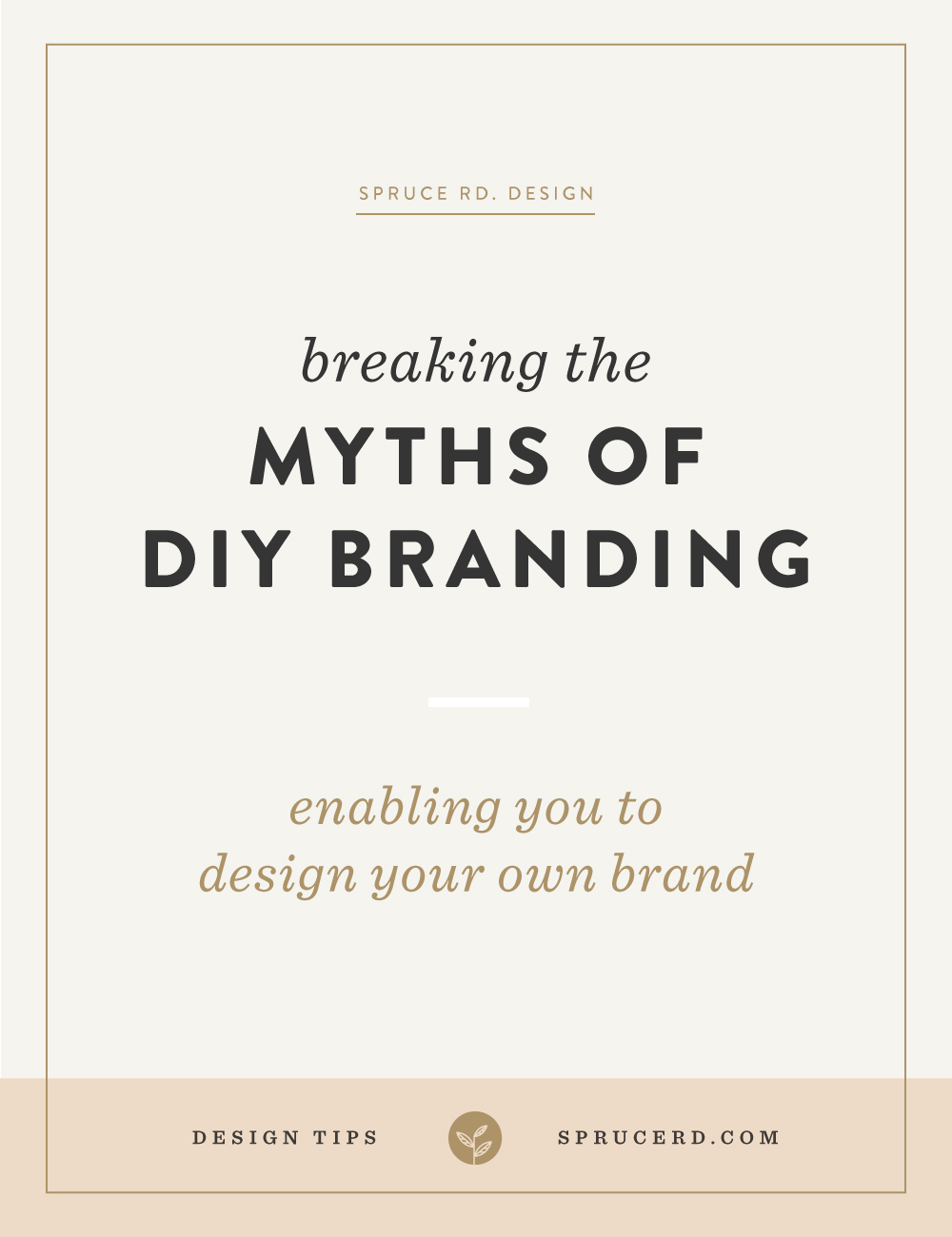 Breaking the myths of DIY branding | Spruce Rd.