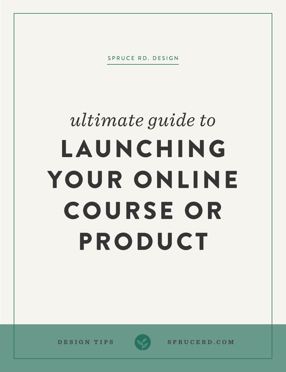 Ultimate guide to launching your online course or product | Spruce Rd.
