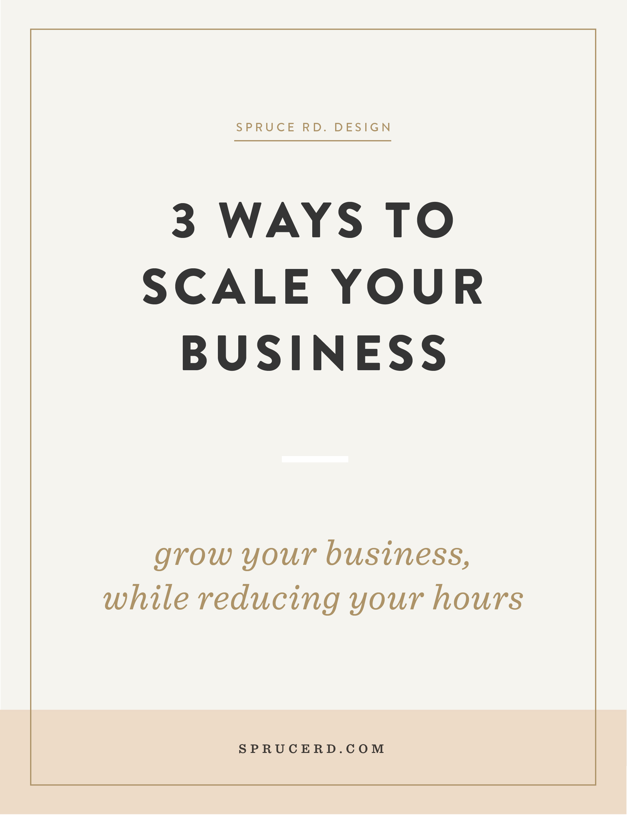 3 Ways to Scale Your Business | Spruce Rd. | Chances are, if you're a budding online entrepreneur, you've got your eyes set on increasing visibility this year. In this post, I'm sharing how I plan to grow my business, while also scaling back my time investment.