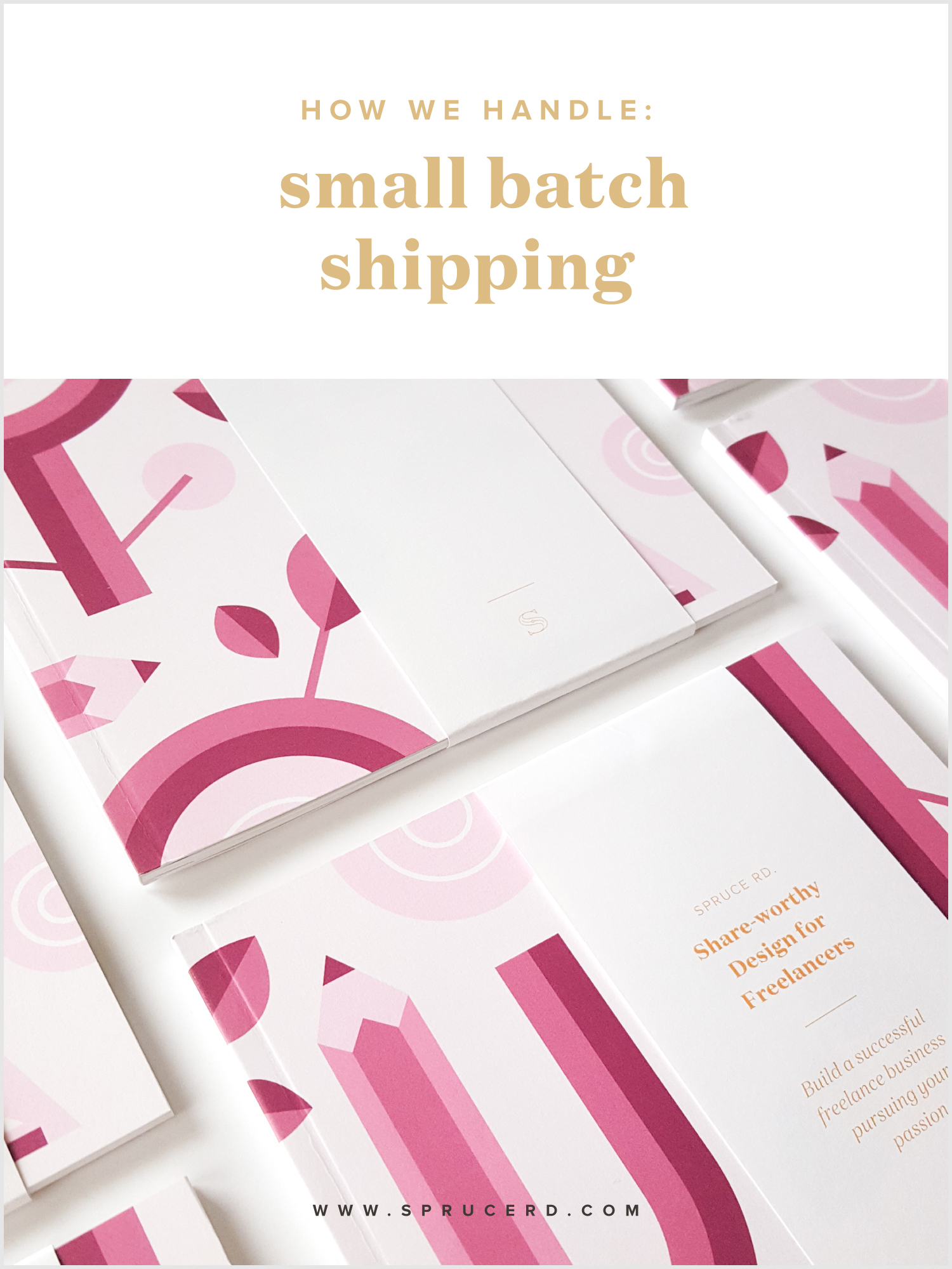 How we handle: Small batch shipping | Spruce Rd. | After offering a small batch of printed workbooks for my course, I received several questions on printing + shipping. I'm diving into the nitty gritty of how I handled it in the past, and what I'm doing now to save time. Whether you are pre-selling a printed product, or sending client gifts at the end of the year, this post shares how to print and ship your small batch order.