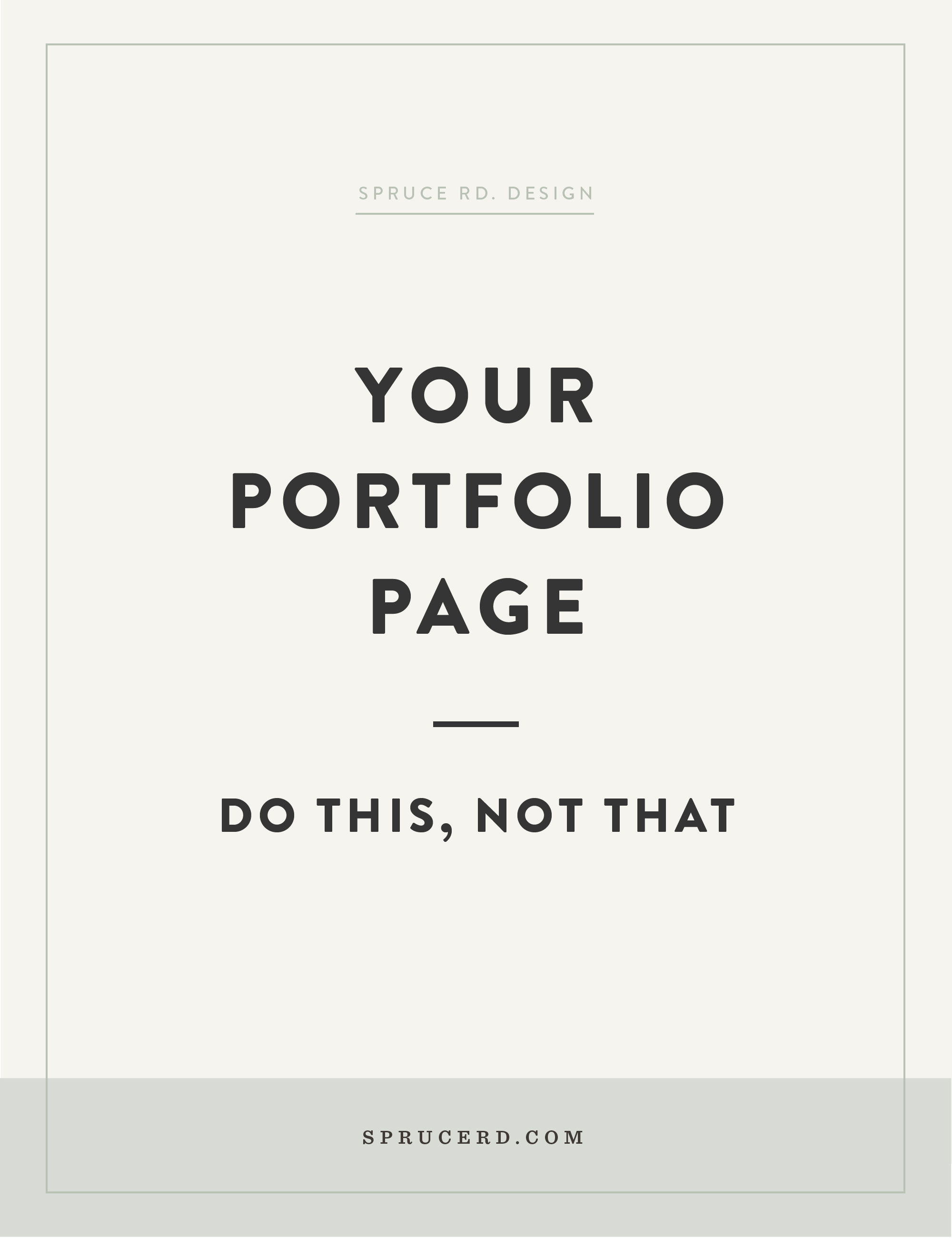 Your portfolio page: Do this, not that | Spruce Rd. | How to design a portfolio page for your freelance design business that books clients.