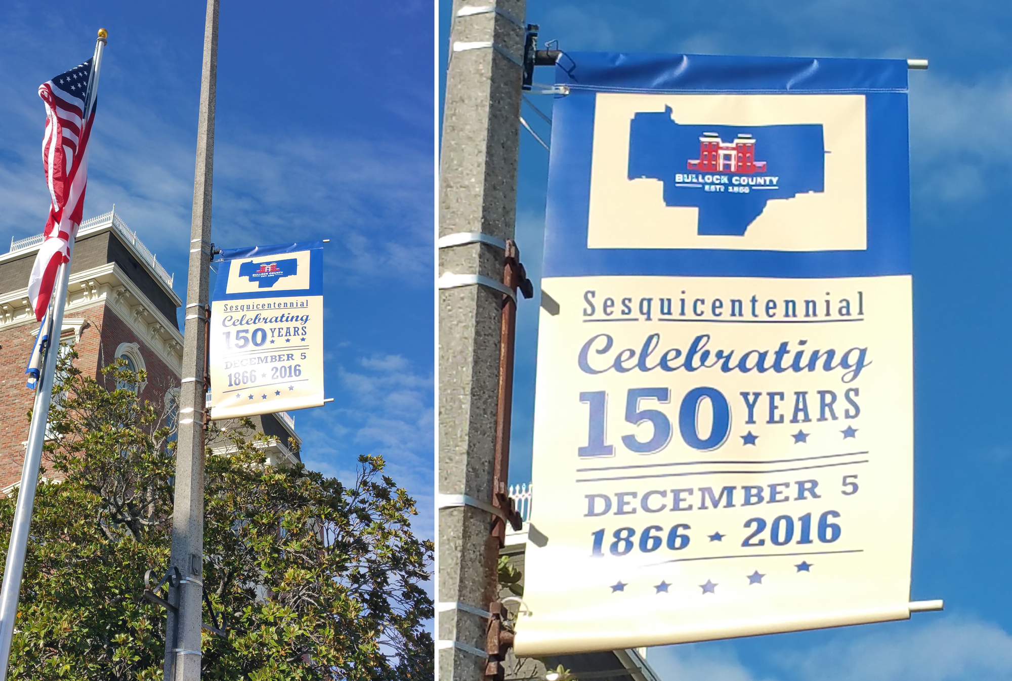 Light Pole Banners - Sesquicentennial Celebration     These are located throughout the city of Union Springs. The client asked that the flag design also be on these banners.