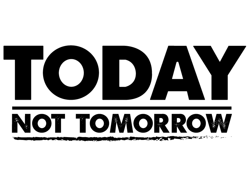 """Today Not Tomorrow     """"Today Not Tomorrow"""" is the crux of what TNT Apparel is about - encouraging people to pursue their goals and not wait on doing exactly that. The client wanted something straightforward that they could emblazon on clothing of all kinds."""