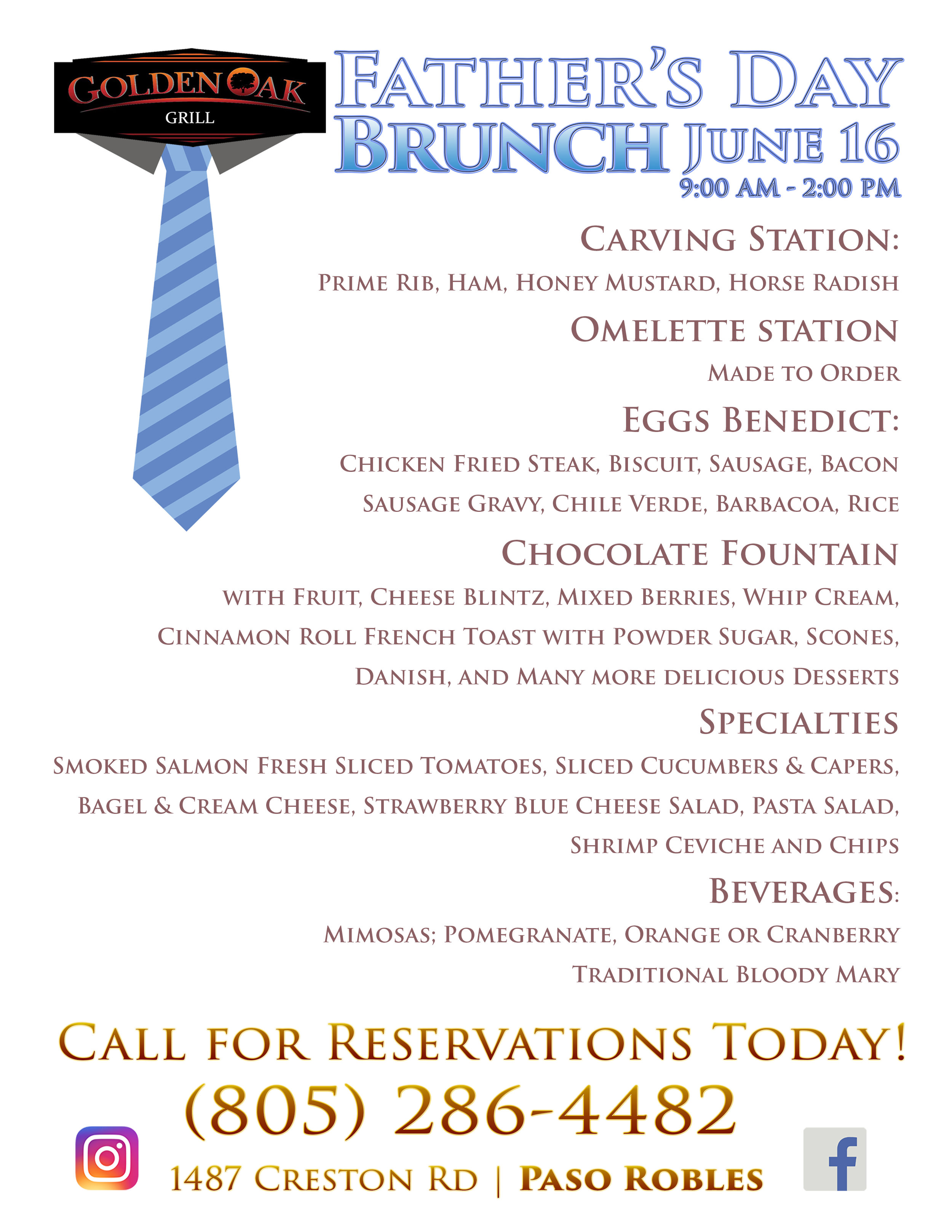 come to Golden Oak Grill and celebrate dad with a fantastic buffet brunch  we have something for the whole family, omelets made to order - treats - and bloody-mary specials