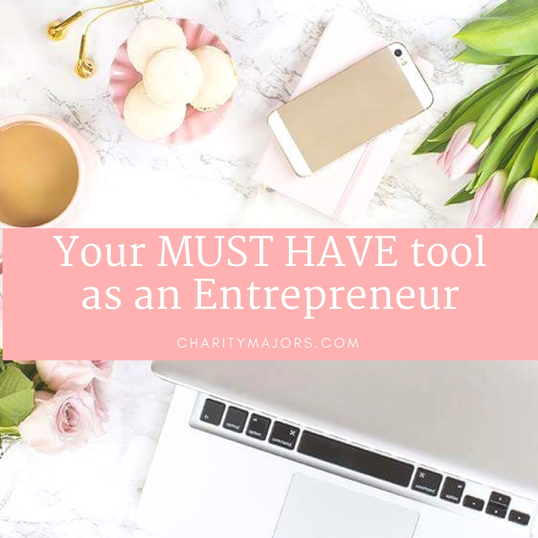 Your MUST have tool as an Entrepreneur.jpg