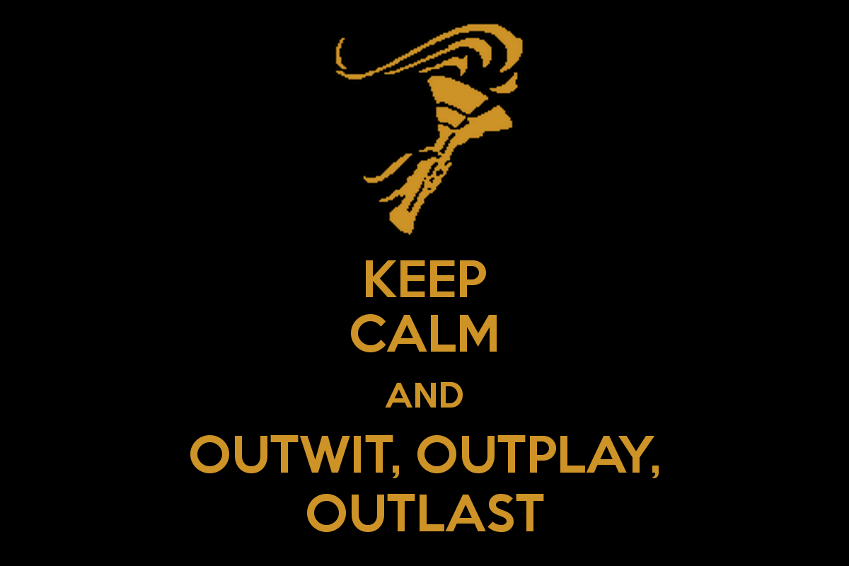 keep-calm-and-outwit-outplay-outlast-1.png