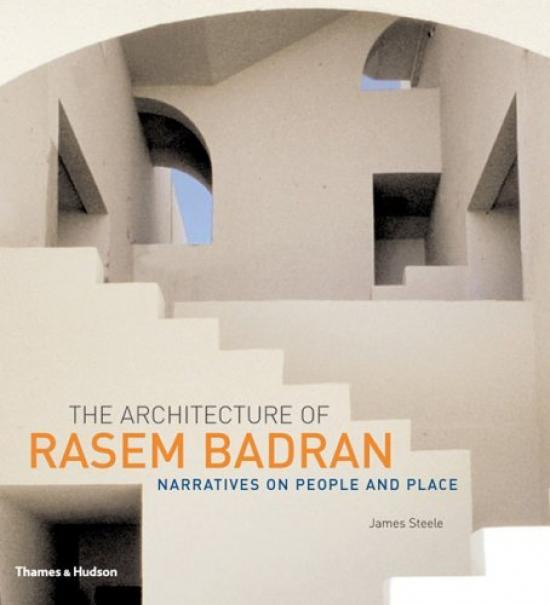 The Architecture of Rasem Badran - by James Steele