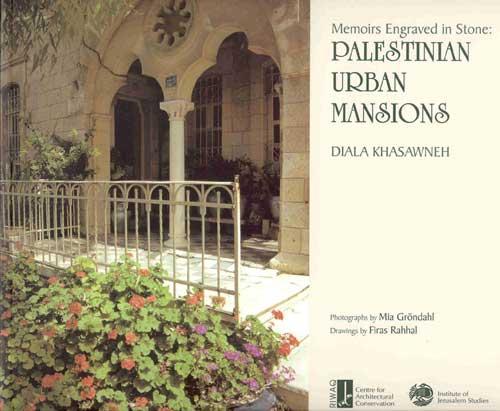Memories Engraved in Stone: Palestinian Urban Mansions