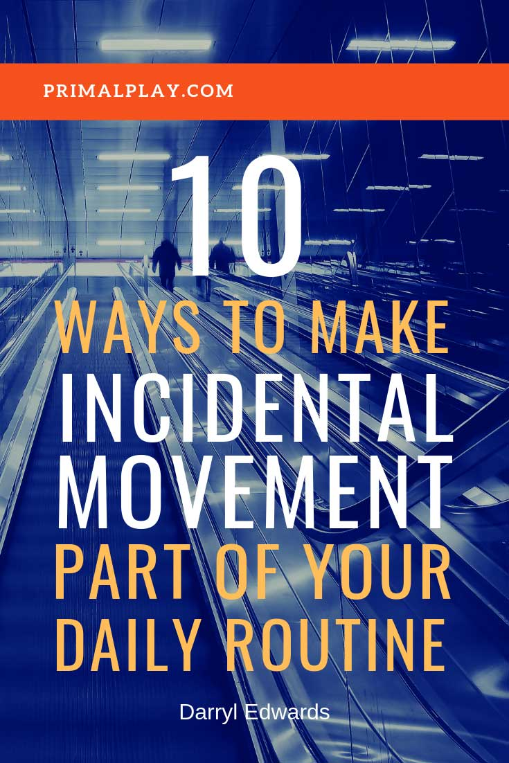 10 Incidental Movement Tips and Tricks