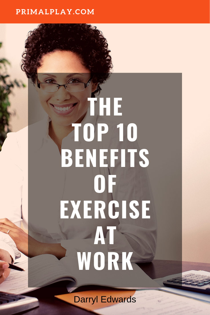 The Top 10 Benefits of Exercise At Work