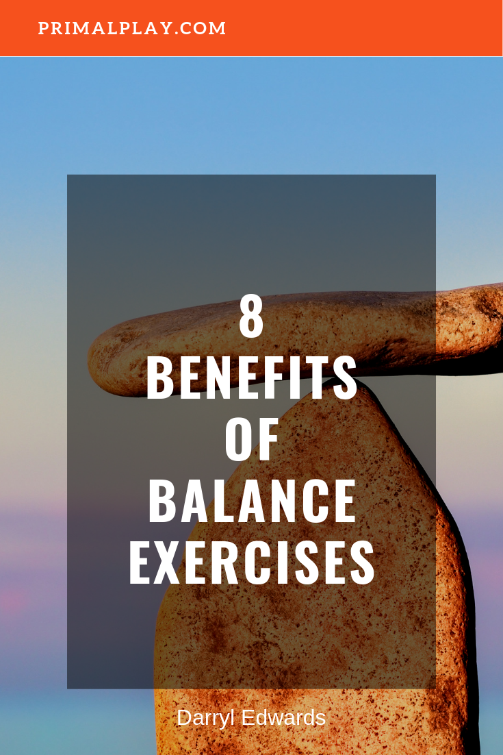 The Top 8 Benefits of Balance Exercises
