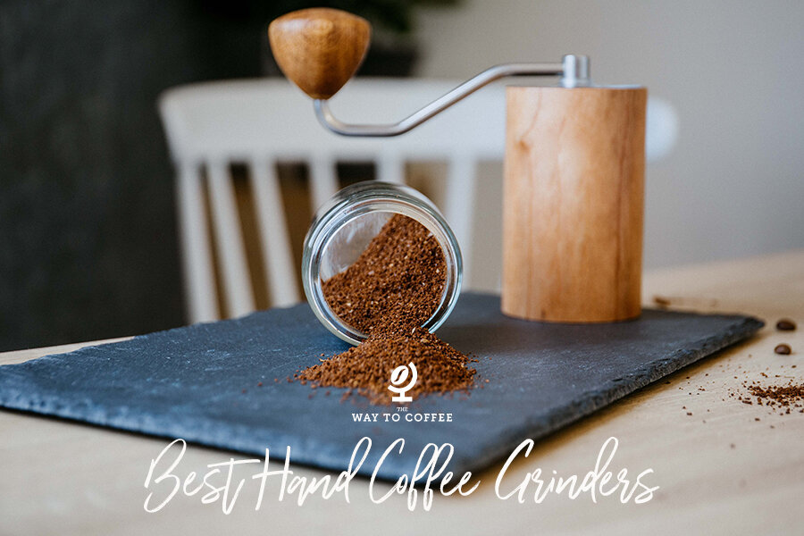 Find The Best Hand Coffee Grinder In 2021 The Way To Coffee
