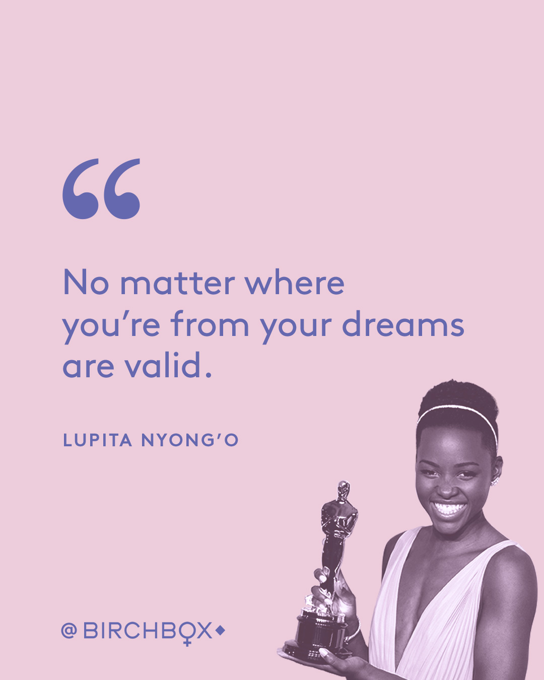 IWD_2019_Pursuit_Dreams_Quotes_Lupita_final.jpg