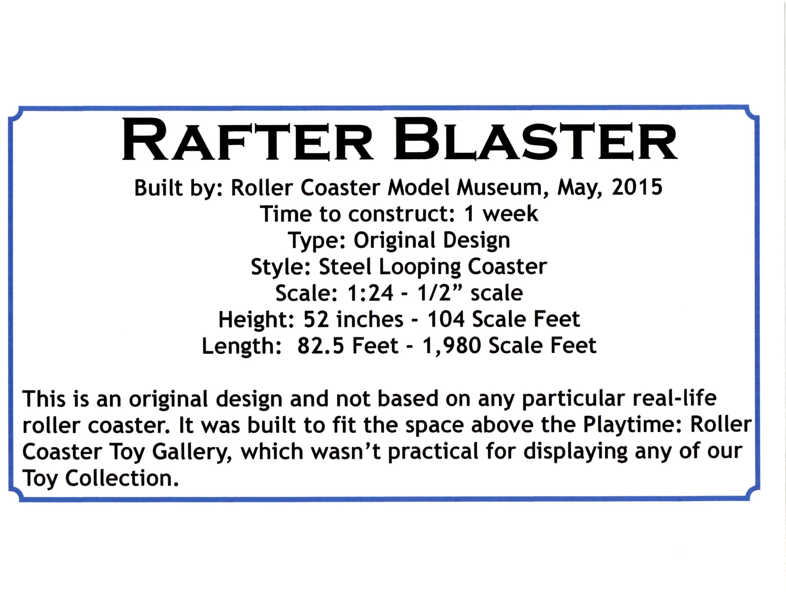 Rafter Blaster Model Roller Coaster (located in the Playtime Gallery)
