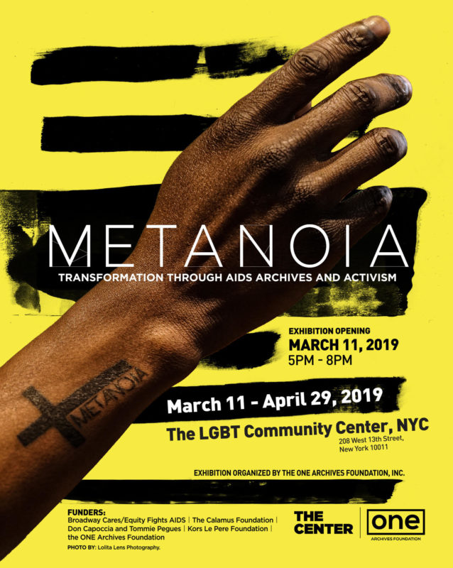 """Metanoia"" is a 2019 exhibition at the LGBT Center in NYC that is an archival examination of community-based responses to the ongoing AIDS crisis in the USA, curated by Katherine Cheairs, Alexandra Juhasz, Theodore Kerr, and Jawanza James Williams for What Would An HIV Doula Do? (WWHIVDD)for The NYC LGBT CENTER and the ONE National Gay & Lesbian Archives at USC Libraries."