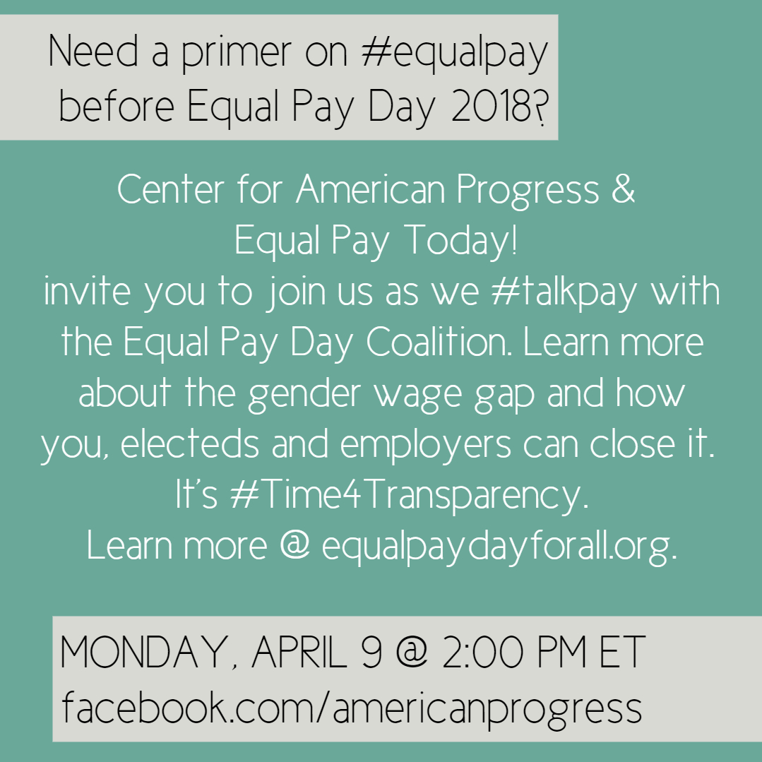 Need an  #EqualPayDay  Primer? Hangout w/  @EqualPay2dayOrg   @CAPWomen   @nwlc   @AAUWPolicy   @NPWF  on  http://facebook.com/americanprogress  Tmr, Mon 4/9 at approx 2 pm ET. We'll #talkpay & give deets on the gender  #wagegap  & solutions for closing it. It's  #Time4Transparency ! It's time for  #equalpay !