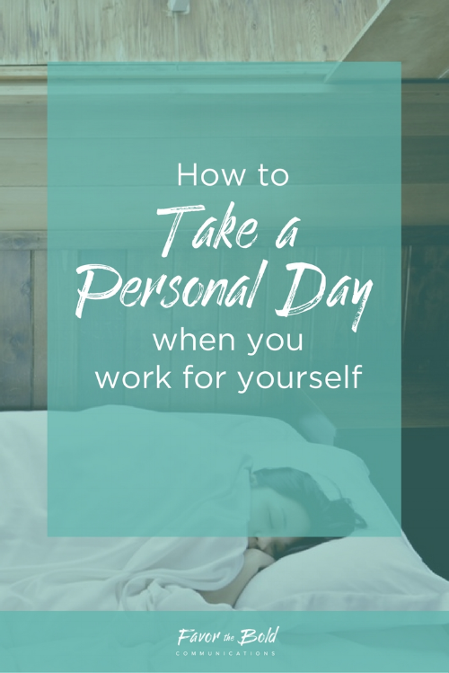 How to take a personal day when you work for yourself