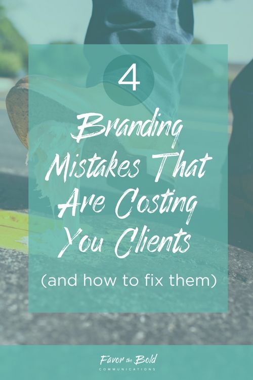 4 common branding mistakes that are costing you clients (and how to fix them!)
