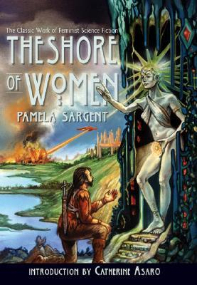 Image 2 / Cover of  The Shore of Women  by Pamela Sargent, Benbella Books, 2004