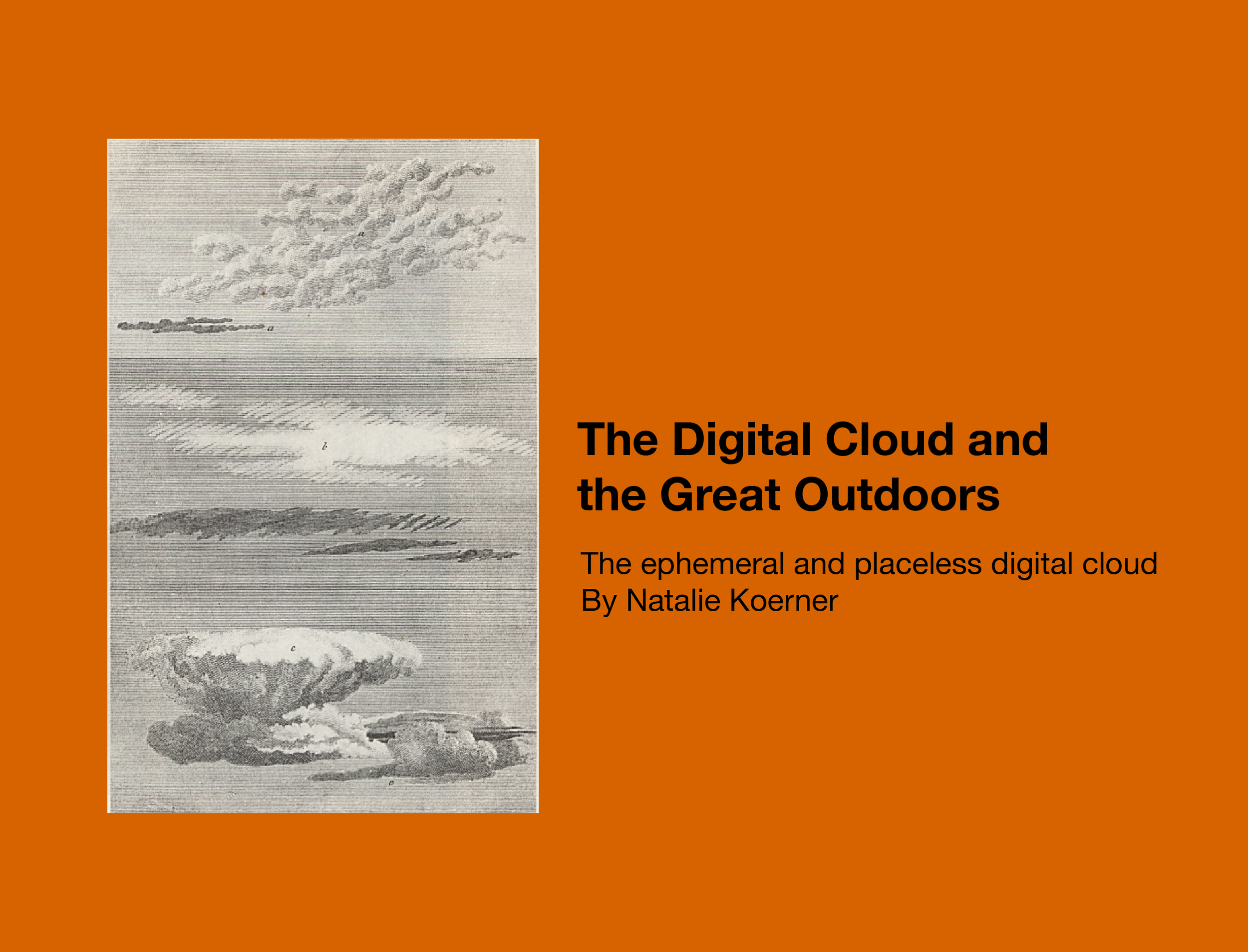 The Digital Cloud and the Great Outdoors