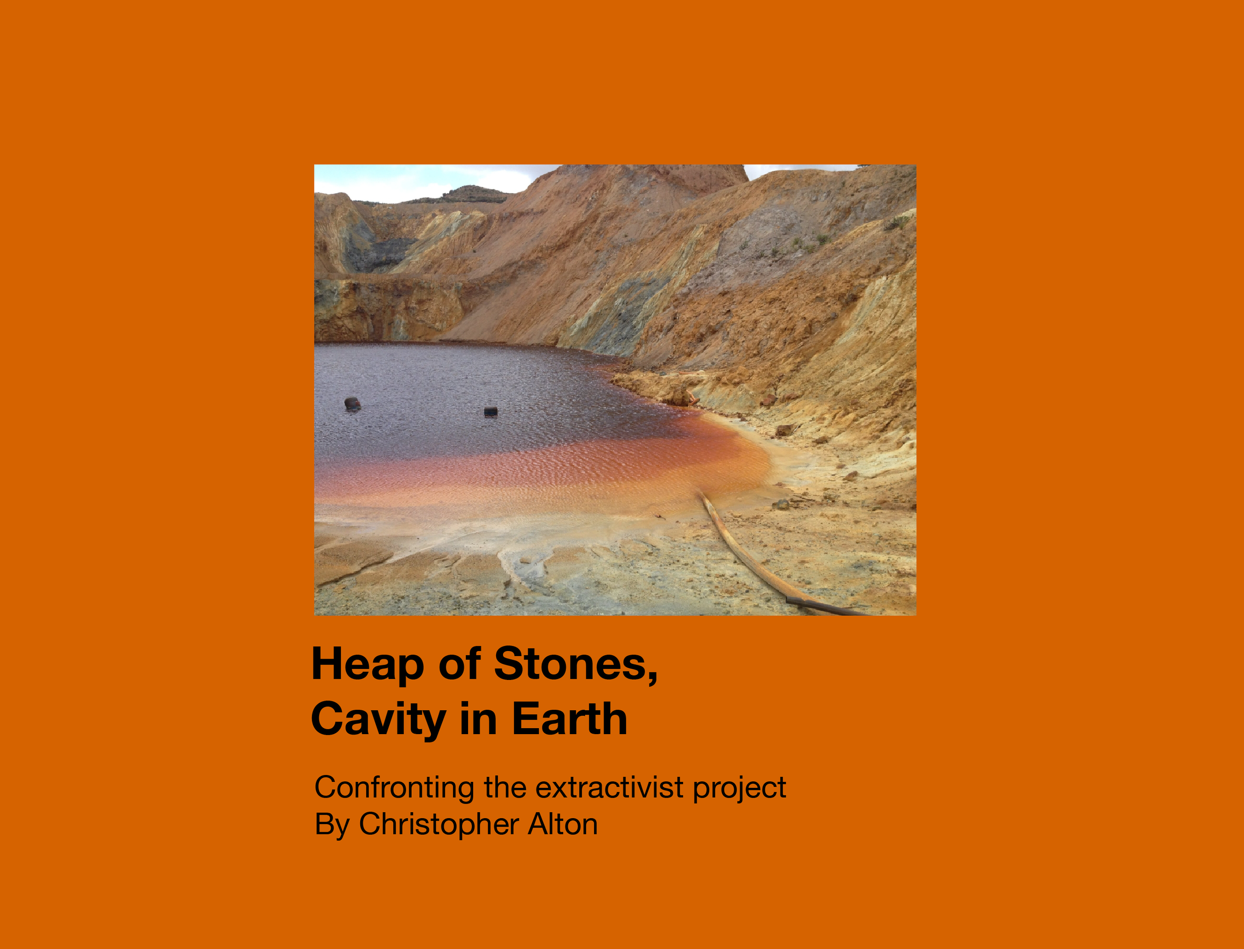 Heap of Stones, Cavity in Earth
